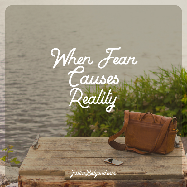 When Fear Causes Reality