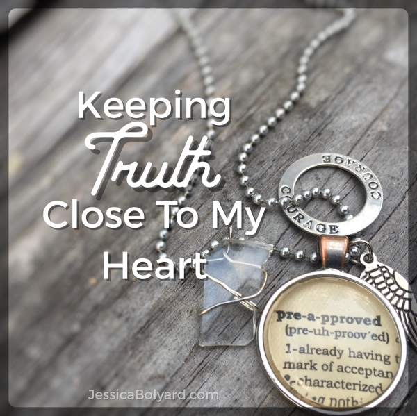 Keeping Truth Close To My Heart