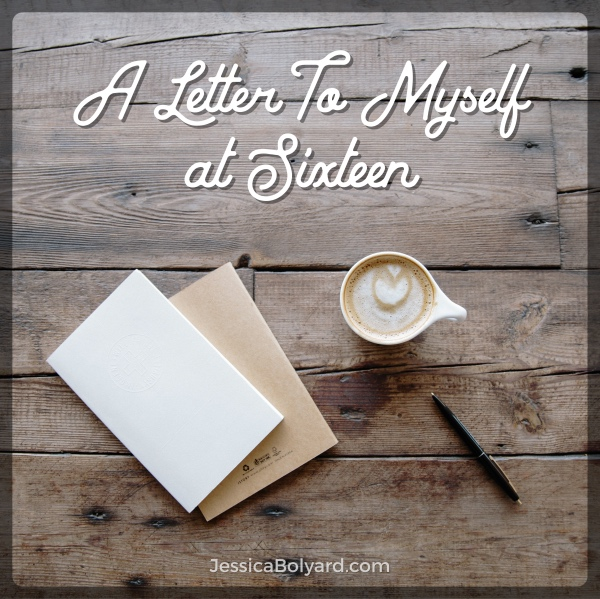 A Letter To Myself At Sixteen