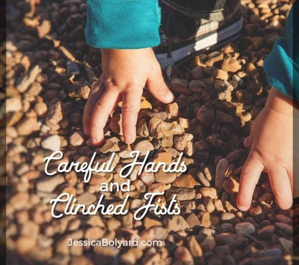 Careful Hands and Clinched Fists